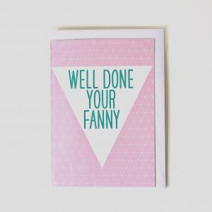 WELL DONE YOUR FANNY card