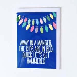 Away in a Manger the kids are in bed quick let's get hammered packaged