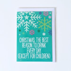 Christmas the best reason to drink every day except for children packaged